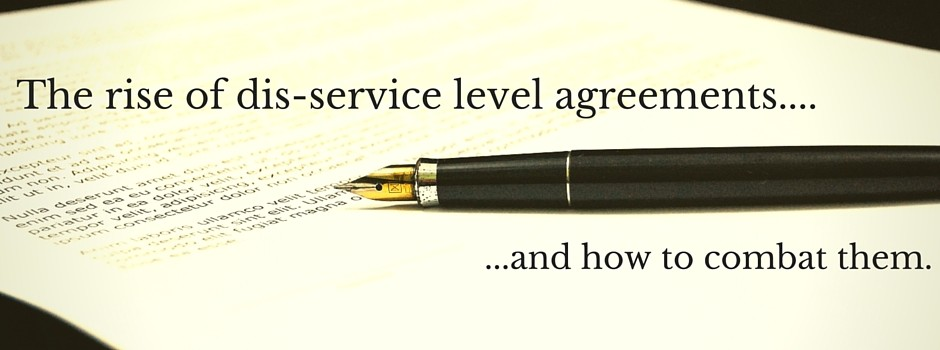 The rise of dis-service level agreements and how to combat them
