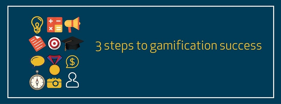 3 Steps to Successfully Implement Gamification in your Organisation