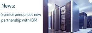 Sunrise Software Announces New Partnership with IBM