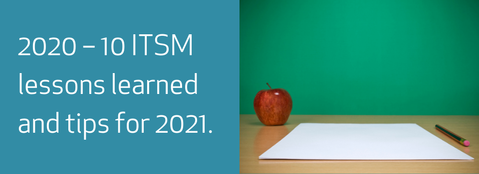 2020 – 10 ITSM lessons learned and tips for 2021