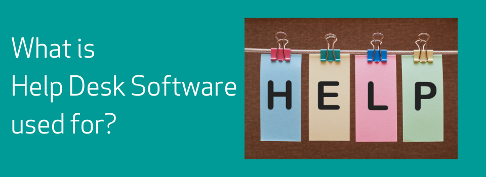 What is Help Desk Software used for?